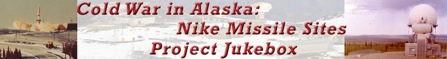 Cold War in Alaska: Nike Missile Sites Project Jukebox
