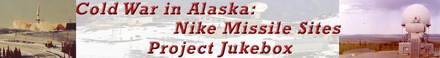 Cold War in Alaska: Nike Missile Sites Project Jukebox